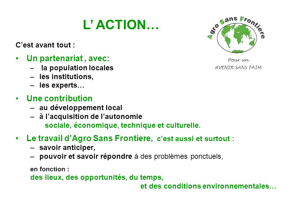 L' ACTION… Un partenariat , avec: Une contribution
