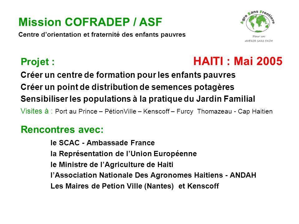 Mission COFRADEP / ASF Projet : HAITI : Mai 2005 Rencontres avec: