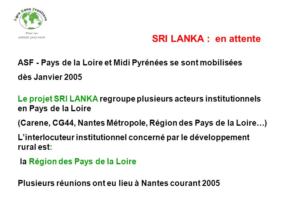 SRI LANKA : en attente ASF - Pays de la Loire et Midi Pyrénées se sont mobilisées. dès Janvier 2005.