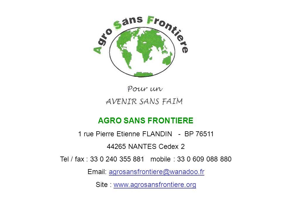 AGRO SANS FRONTIERE 1 rue Pierre Etienne FLANDIN - BP 76511