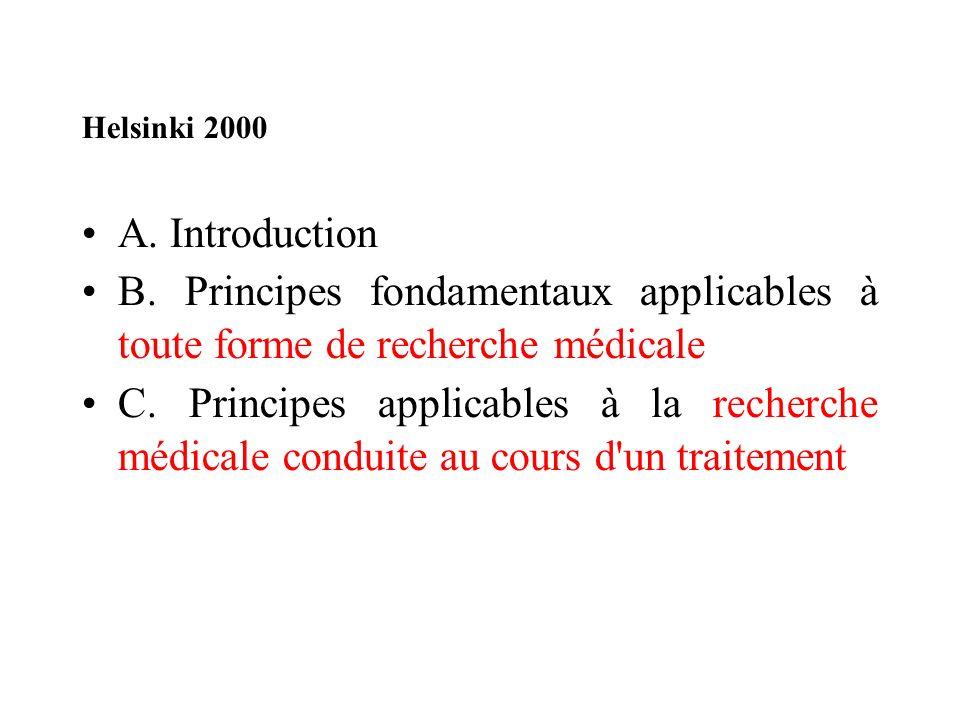 Helsinki 2000 A. Introduction. B. Principes fondamentaux applicables à toute forme de recherche médicale.