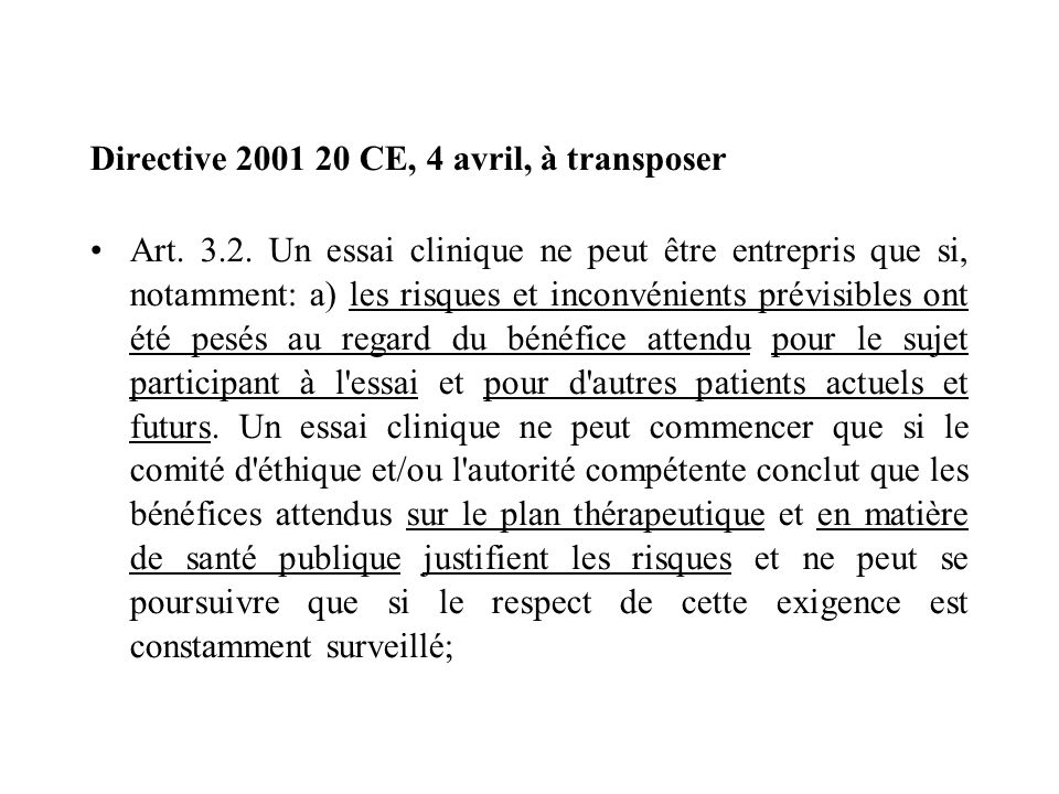 Directive 2001 20 CE, 4 avril, à transposer