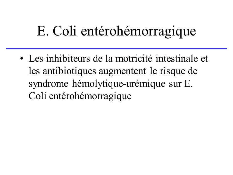 E. Coli entérohémorragique