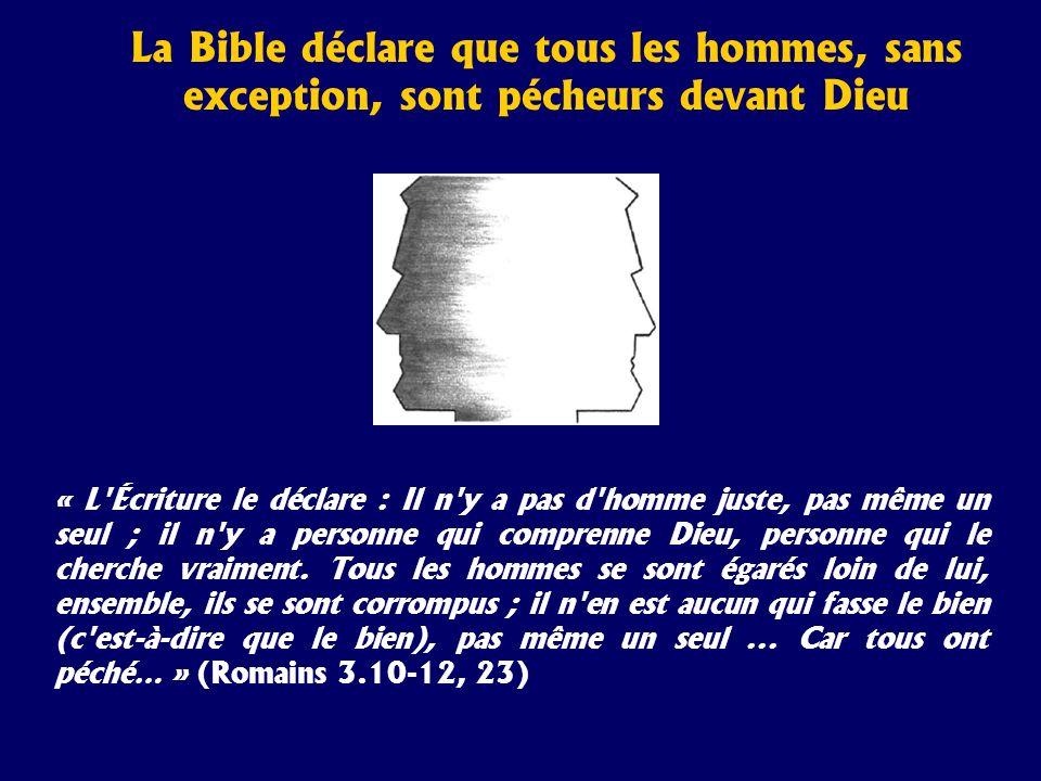 La Bible déclare que tous les hommes, sans exception, sont pécheurs devant Dieu