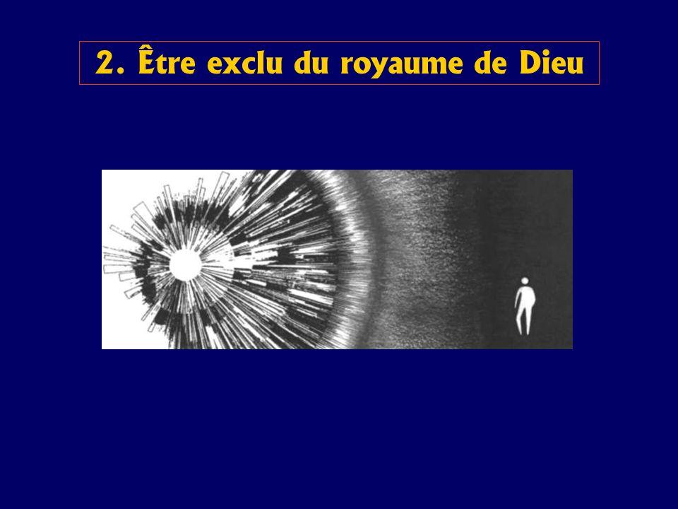 2. Être exclu du royaume de Dieu