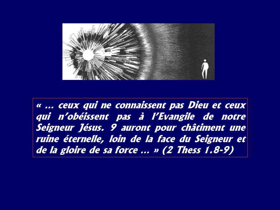 « … ceux qui ne connaissent pas Dieu et ceux qui n'obéissent pas à l'Evangile de notre Seigneur Jésus.