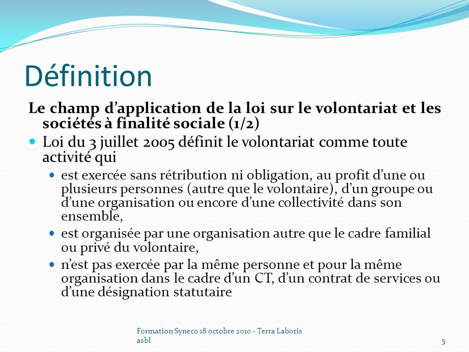 Définition Le champ d'application de la loi sur le volontariat et les sociétés à finalité sociale (1/2)