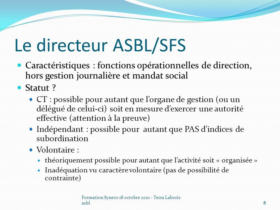 Le directeur ASBL/SFS Caractéristiques : fonctions opérationnelles de direction, hors gestion journalière et mandat social.