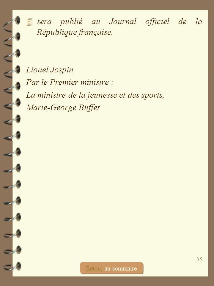 sera publié au Journal officiel de la République française.