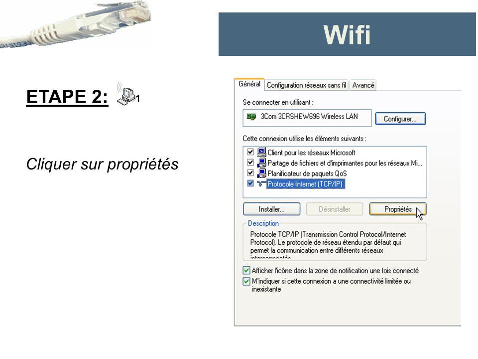 Wifi ETAPE 2: 1 Cliquer sur propriétés