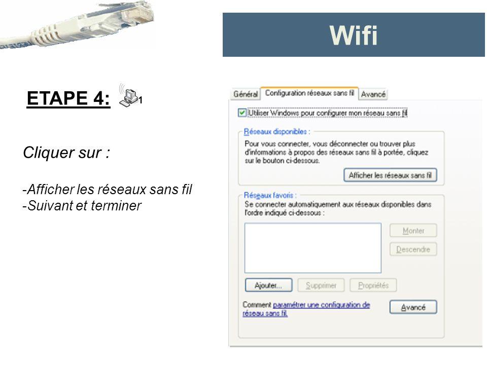 Wifi ETAPE 4: Cliquer sur : Afficher les réseaux sans fil