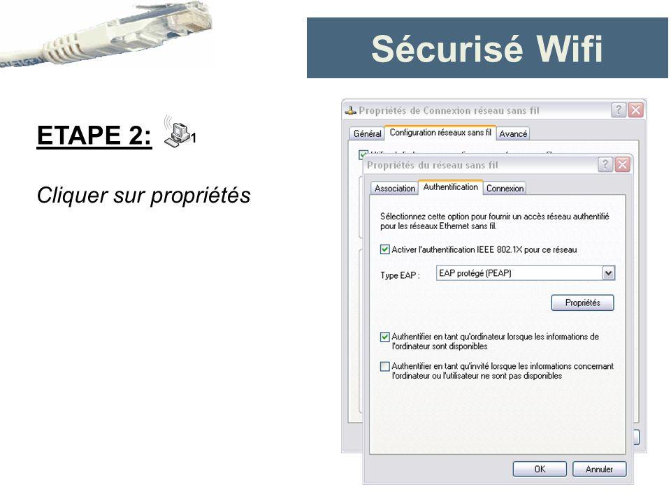 Sécurisé Wifi ETAPE 2: 1 Cliquer sur propriétés