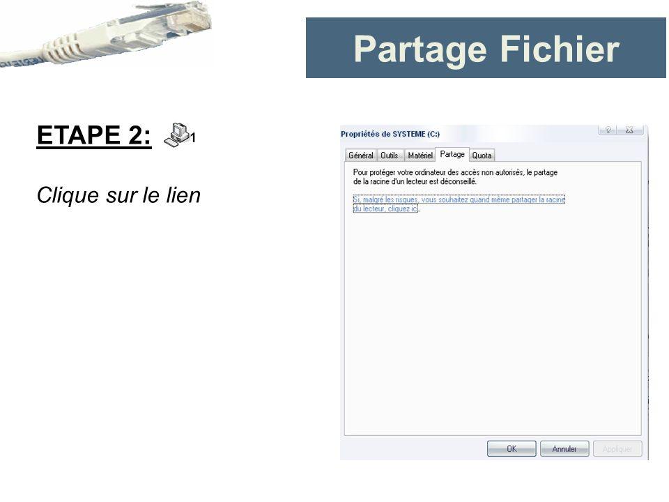 Partage Fichier ETAPE 2: 1 Clique sur le lien