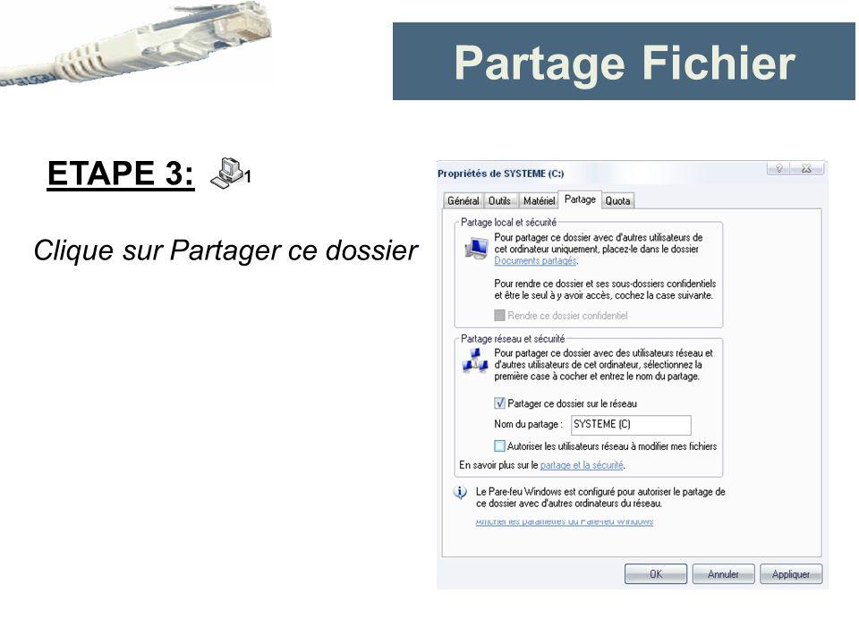 Partage Fichier ETAPE 3: 1 Clique sur Partager ce dossier