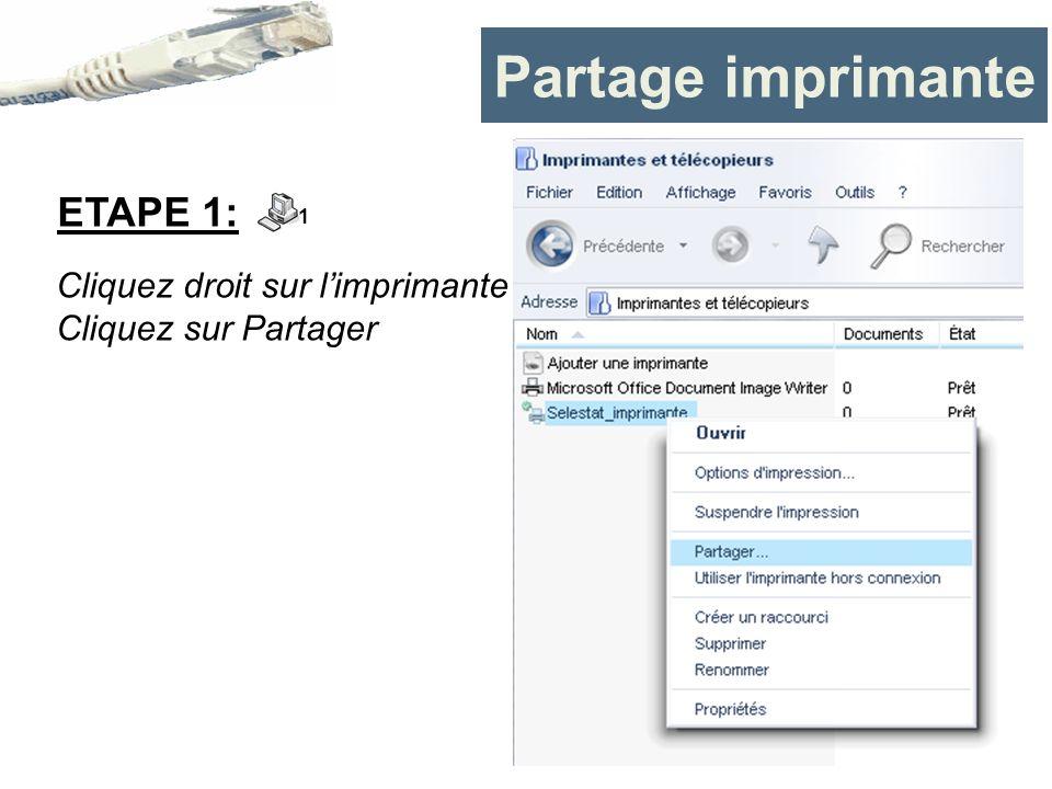 Partage imprimante ETAPE 1: Cliquez droit sur l'imprimante