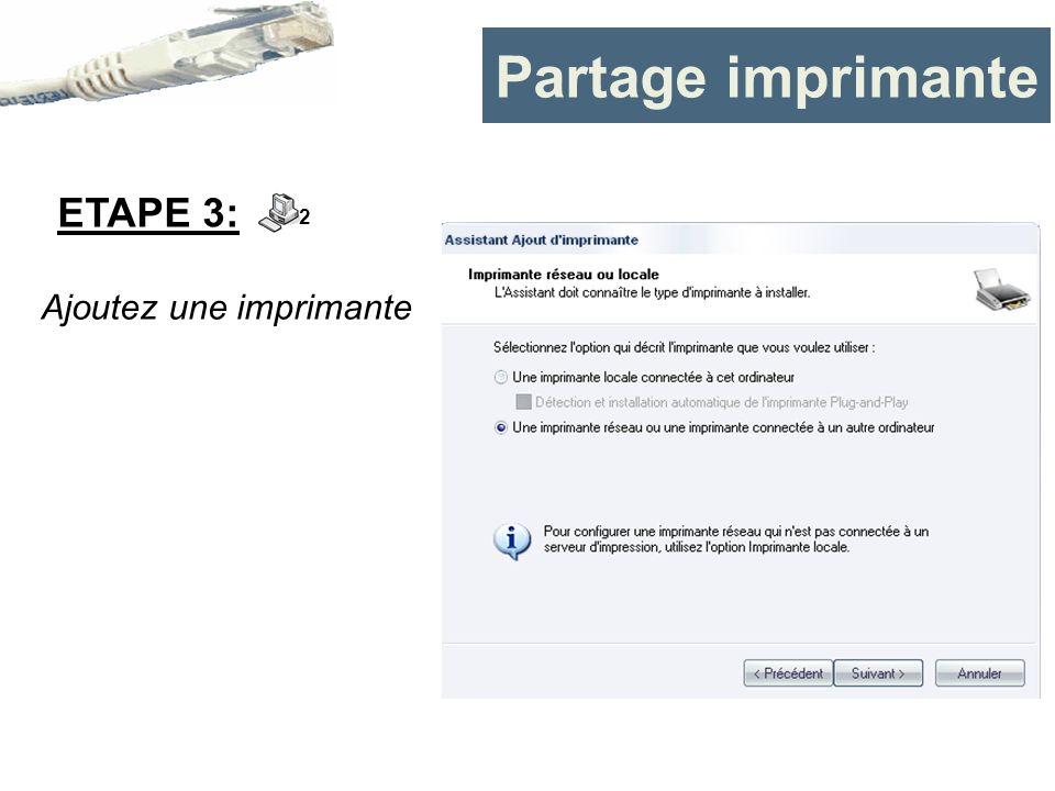 Partage imprimante ETAPE 3: 2 Ajoutez une imprimante