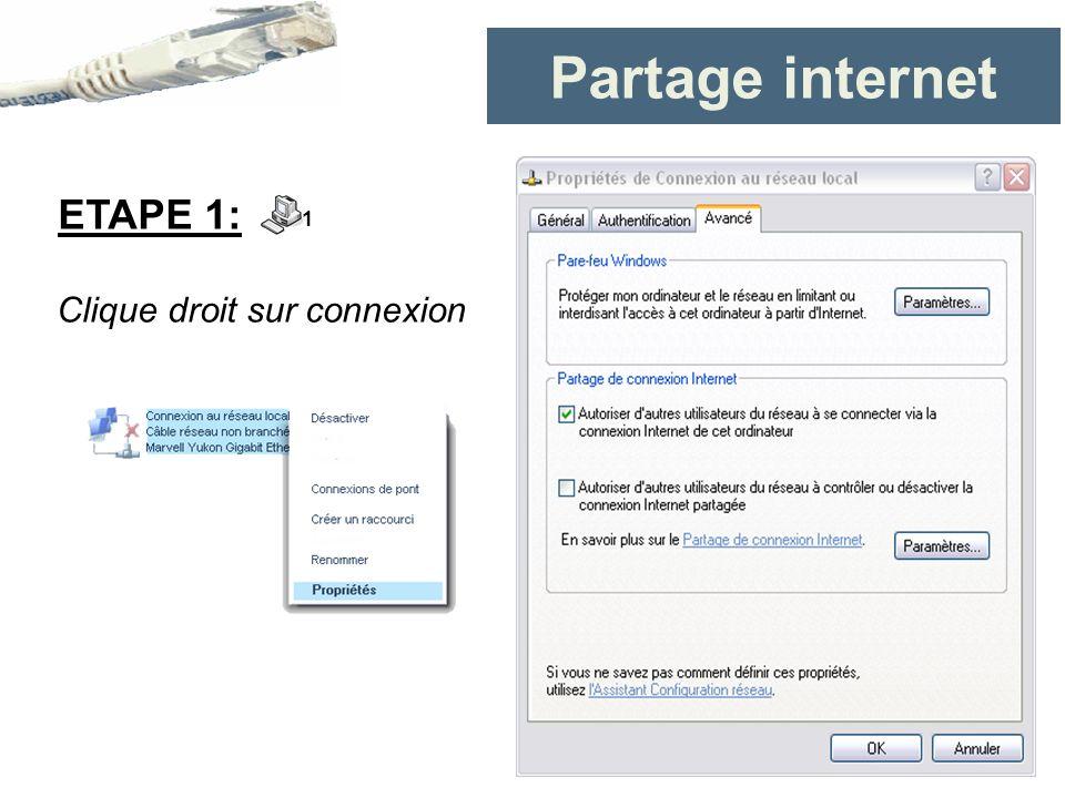 Partage internet ETAPE 1: 1 Clique droit sur connexion