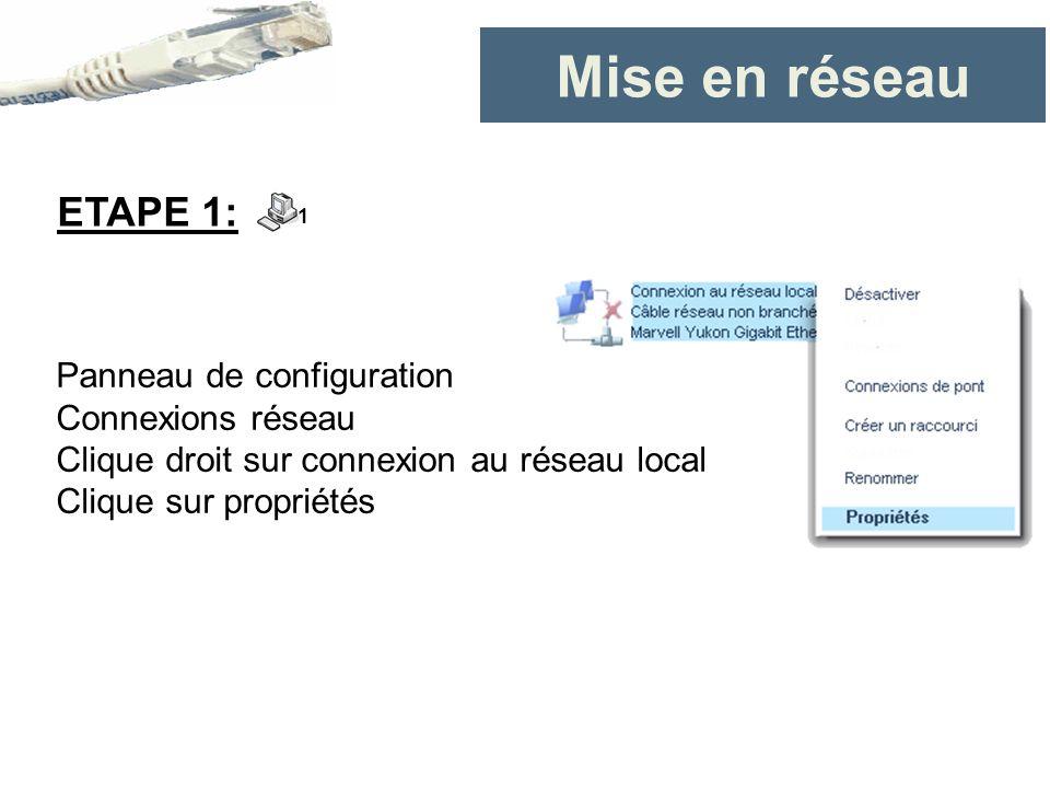 Mise en réseau ETAPE 1: Panneau de configuration Connexions réseau