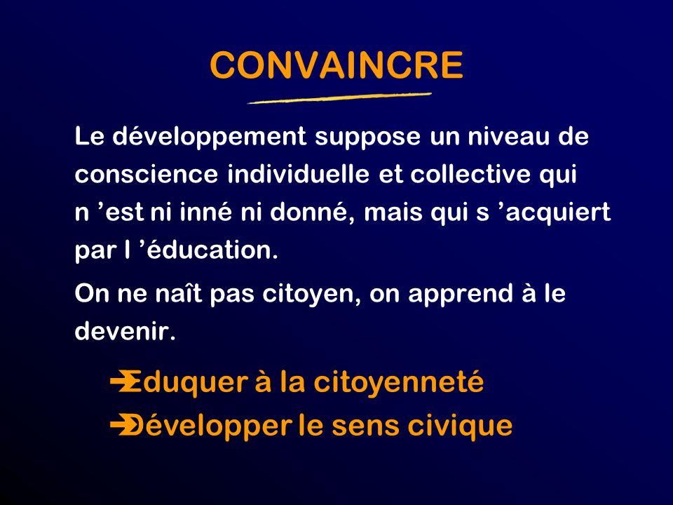 CONVAINCRE Eduquer à la citoyenneté Développer le sens civique