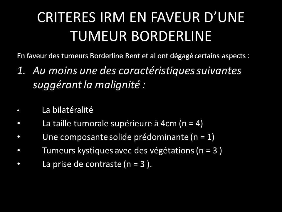 CRITERES IRM EN FAVEUR D'UNE TUMEUR BORDERLINE