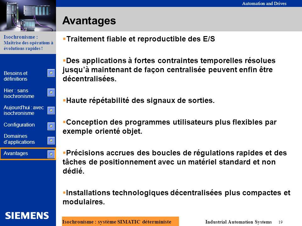 Avantages Traitement fiable et reproductible des E/S