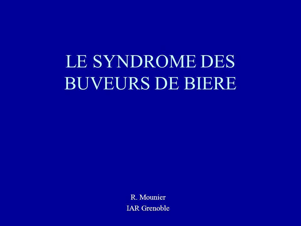 LE SYNDROME DES BUVEURS DE BIERE