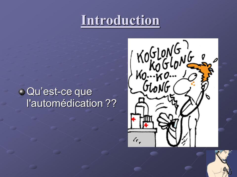 Introduction Qu'est-ce que l automédication
