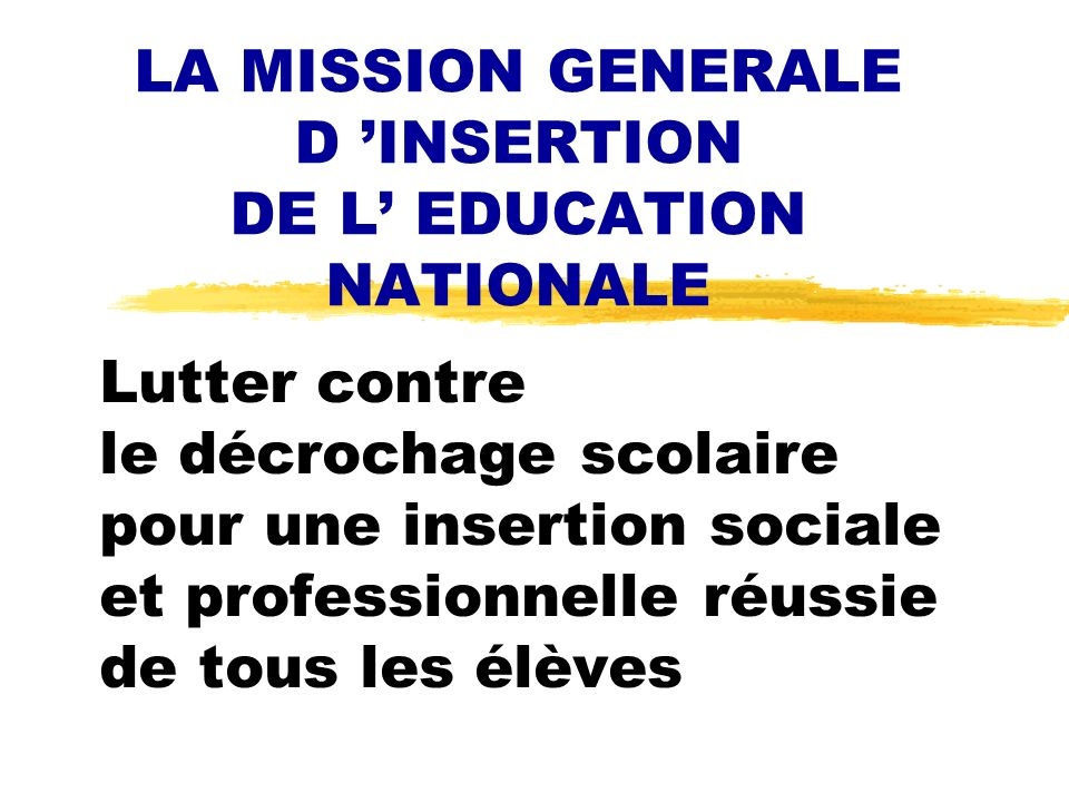 LA MISSION GENERALE D 'INSERTION DE L' EDUCATION NATIONALE