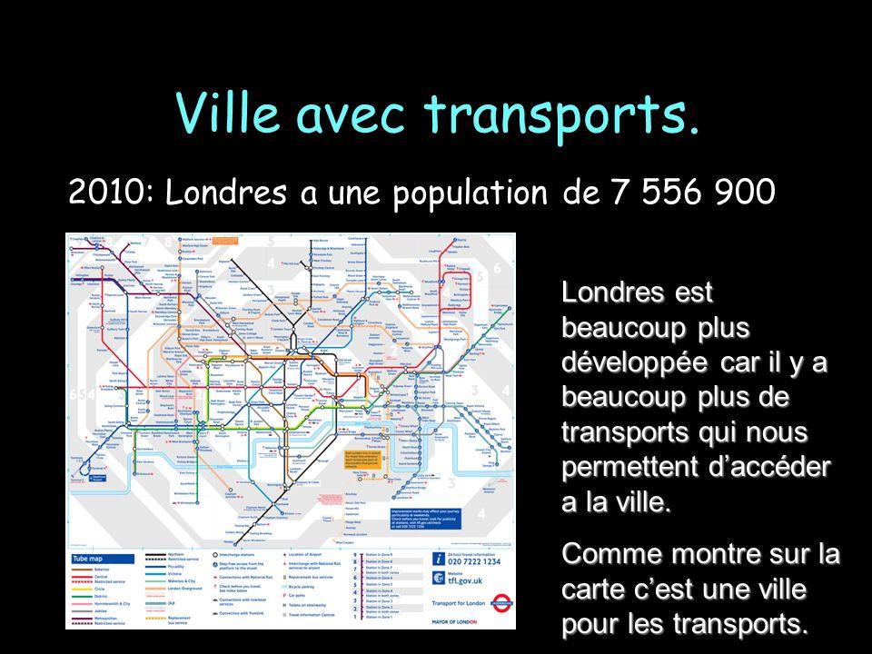Ville avec transports. 2010: Londres a une population de 7 556 900