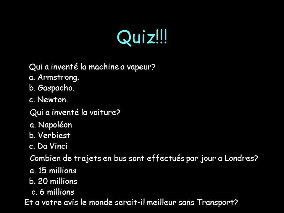 Quiz!!! Qui a inventé la voiture a. Napoléon