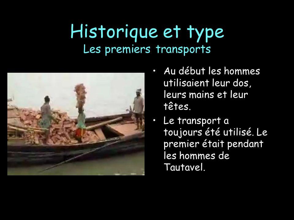Historique et type Les premiers transports