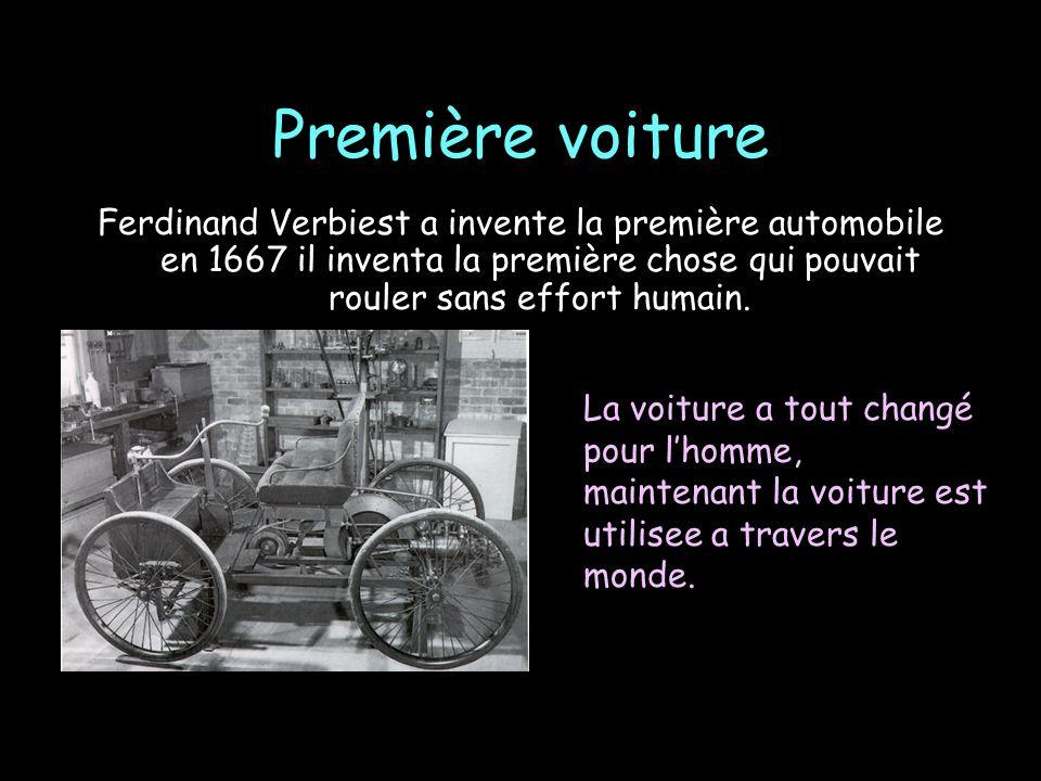 Première voiture Ferdinand Verbiest a invente la première automobile en 1667 il inventa la première chose qui pouvait rouler sans effort humain.