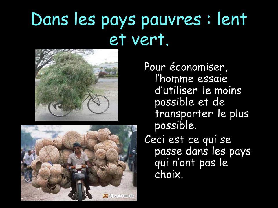 Dans les pays pauvres : lent et vert.