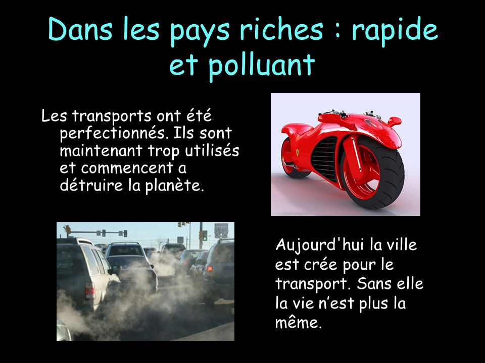 Dans les pays riches : rapide et polluant