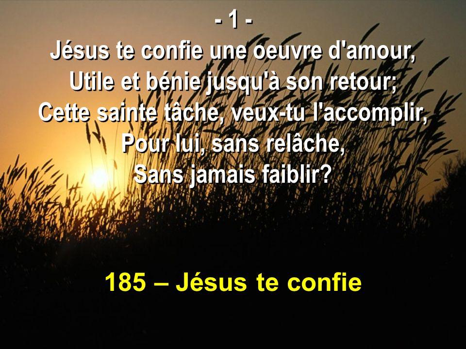 Jésus te confie une oeuvre d amour, Utile et bénie jusqu à son retour;