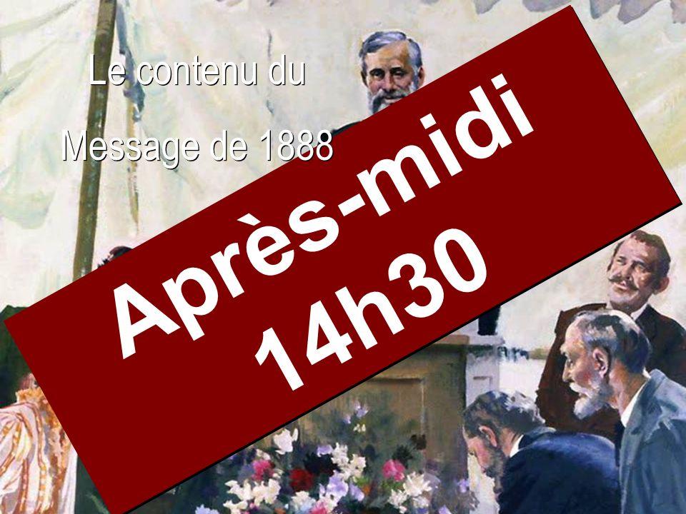 Le contenu du Message de 1888 Après-midi 14h30