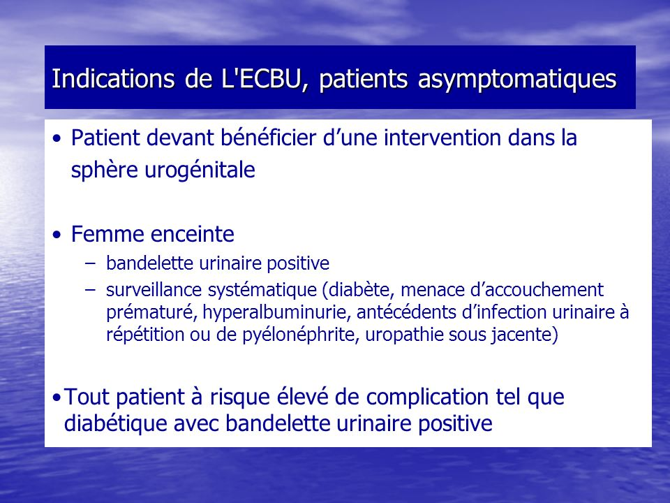 Indications de L ECBU, patients asymptomatiques