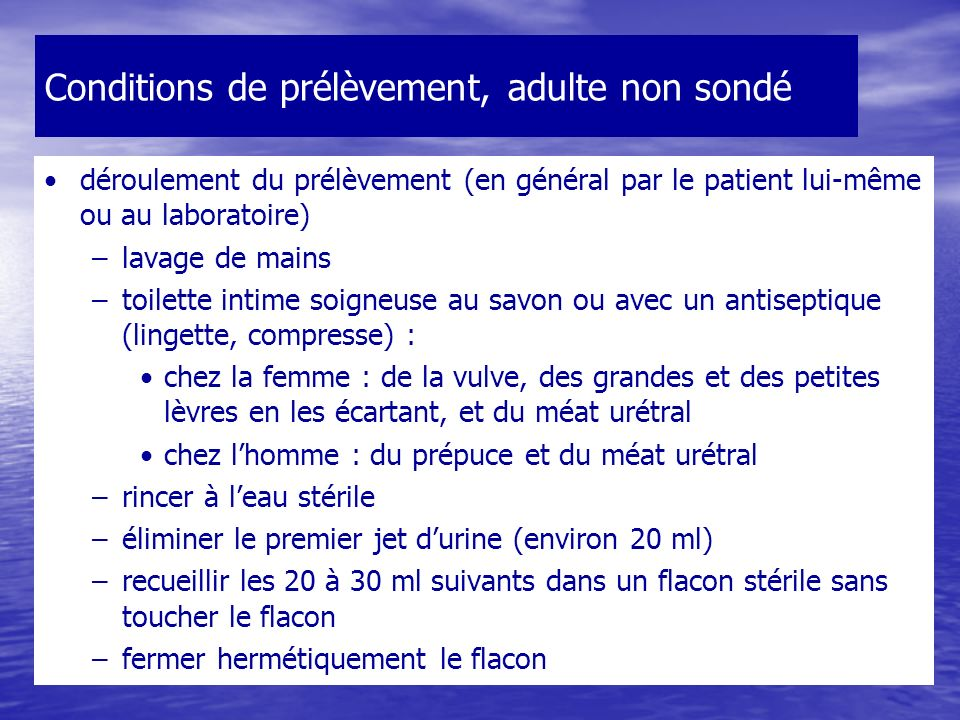 Conditions de prélèvement, adulte non sondé