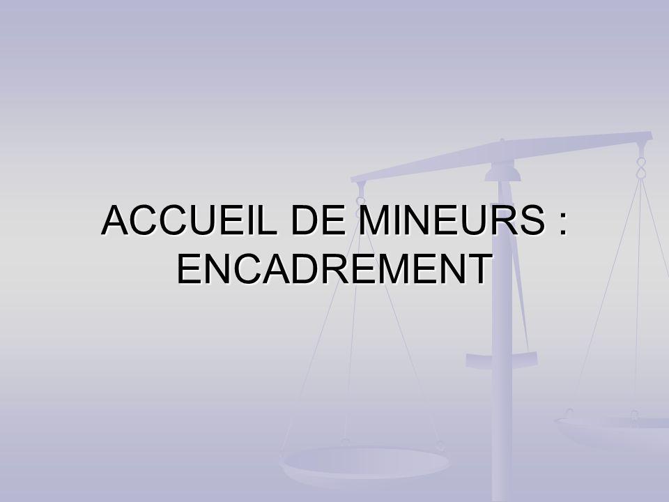 ACCUEIL DE MINEURS : ENCADREMENT