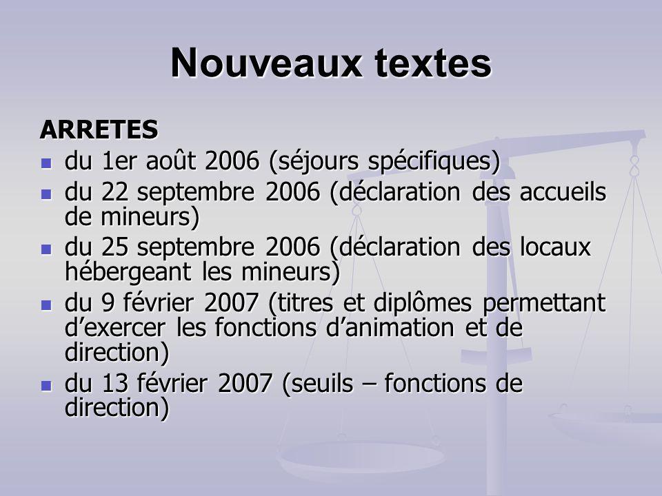 Nouveaux textes ARRETES du 1er août 2006 (séjours spécifiques)