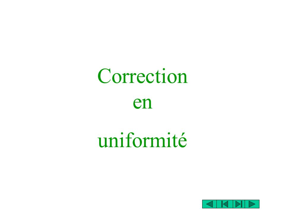 Correction en uniformité