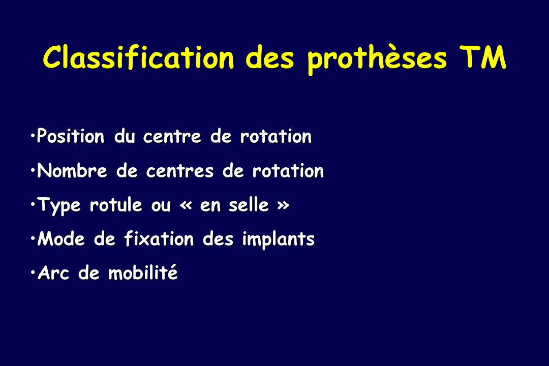 Classification des prothèses TM