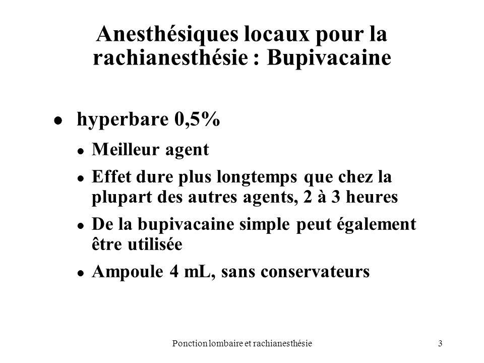 Anesthésiques locaux pour la rachianesthésie : Bupivacaine