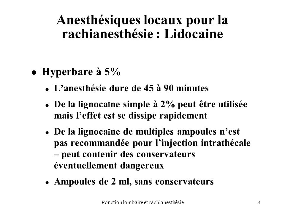 Anesthésiques locaux pour la rachianesthésie : Lidocaine