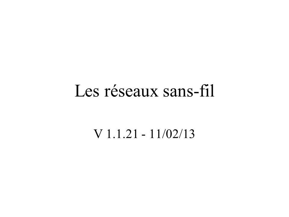 Les réseaux sans-fil V 1.1.21 - 11/02/13