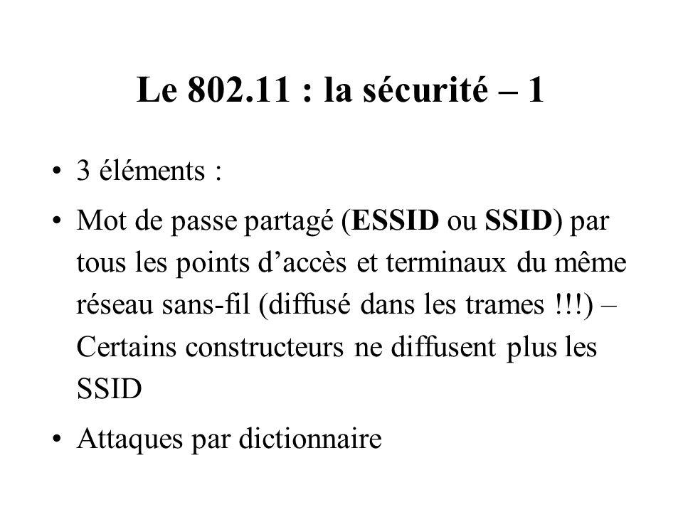 Le 802.11 : la sécurité – 1 3 éléments :