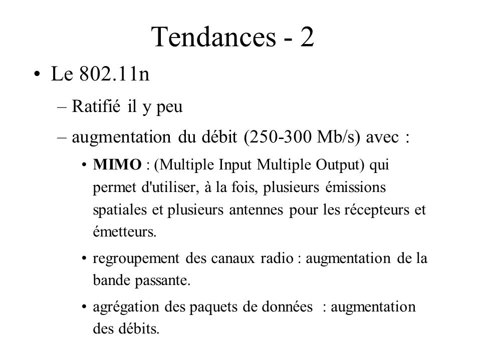 Tendances - 2 Le 802.11n Ratifié il y peu