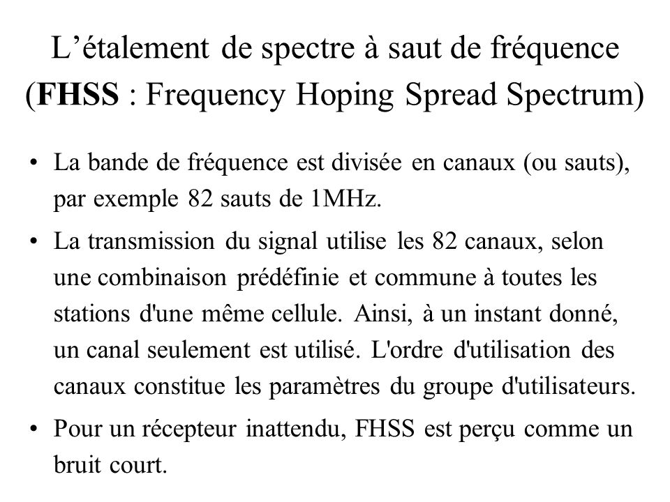 L'étalement de spectre à saut de fréquence (FHSS : Frequency Hoping Spread Spectrum)‏