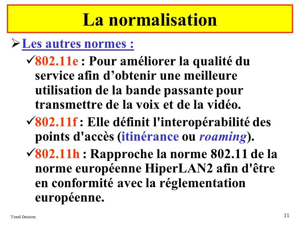 La normalisation Les autres normes :