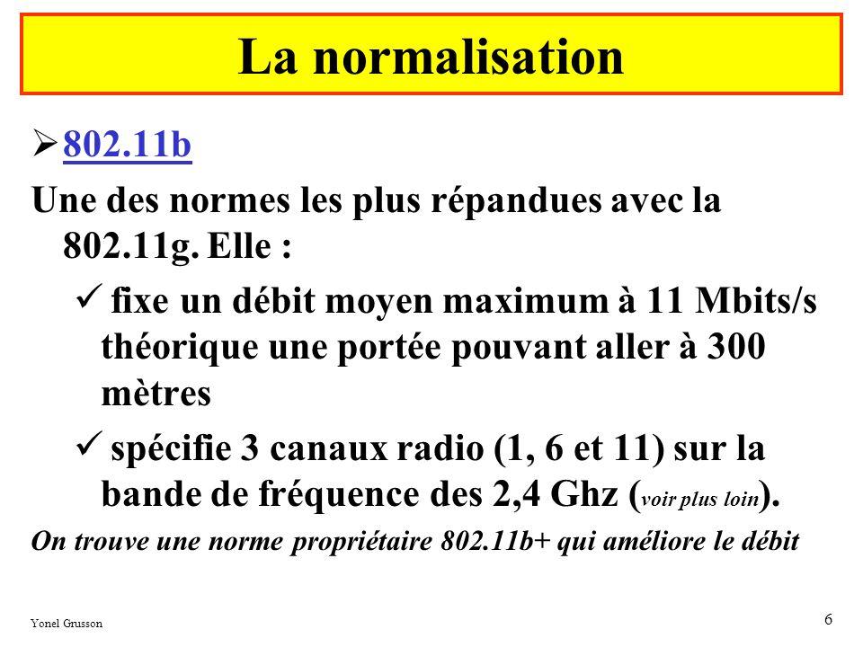 La normalisation802.11b. Une des normes les plus répandues avec la 802.11g. Elle :